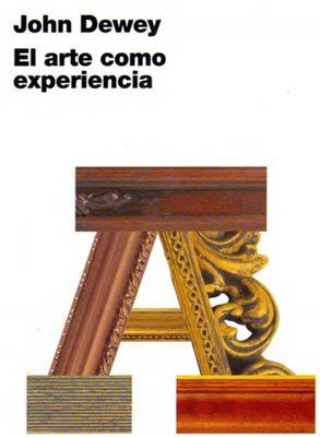 John Dewey el arte como experiencia