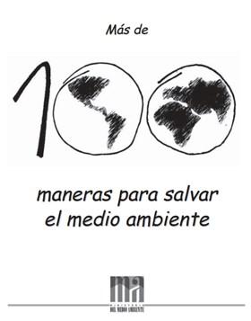 Mas de 100 maneras de salvar el medio ambiente